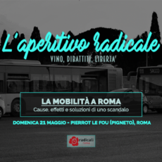 L'Aperitivo Radicale: La mobilità a Roma, 21.05 Pierrot Le Fou