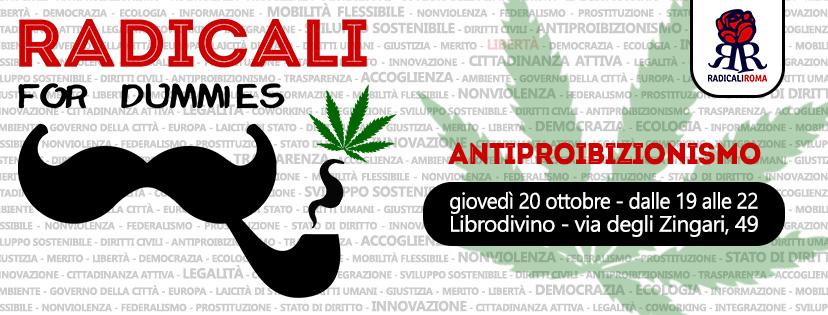 Radicali for dummies: 1° appuntamento sull'Antiproibizionismo – giovedì 20 ottobre