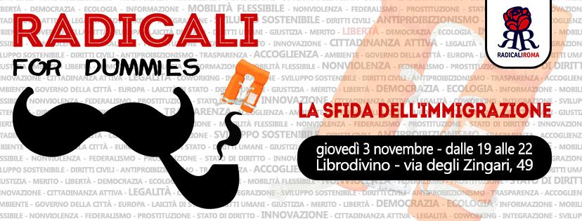 """Radicali for dummies: 2° aperitivo """"La sfida dell'immigrazione"""" – giovedì 3 novembre"""